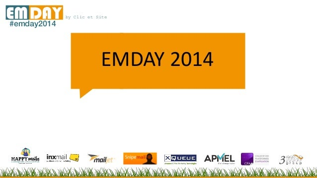 by Clic et SiteEMDAY#emday2014 EMDAY 2014