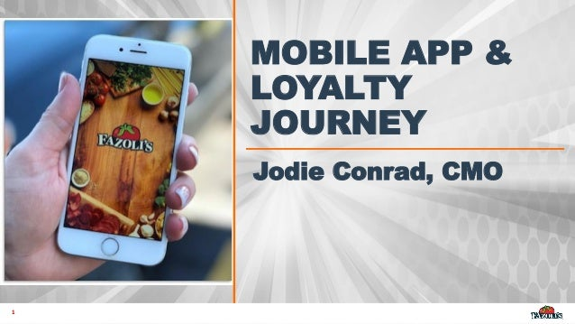 1 MOBILE APP & LOYALTY JOURNEY Jodie Conrad, CMO