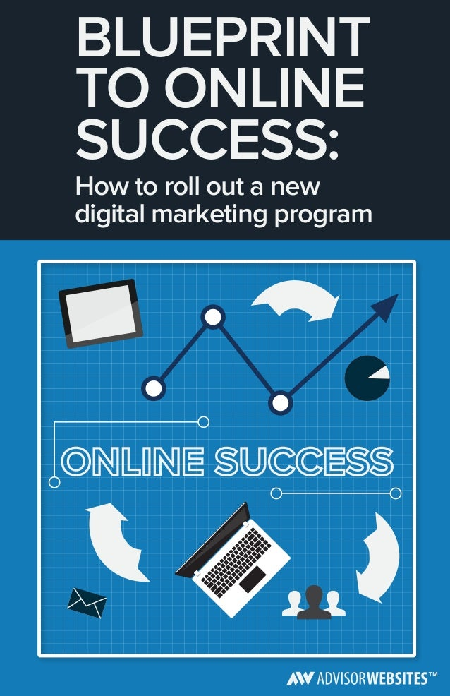 Blueprint to online success how to roll out a new digital marketing blueprint to online success how to roll out a new digital marketing program malvernweather Image collections