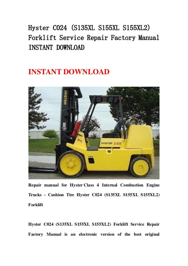 hyster c024 s135xl s155xl s155xl2 forklift service repair factory m rh slideshare net Hyster 80 Fork Lift Serial Number Location Hyster 15 000 Lb Fork Lift
