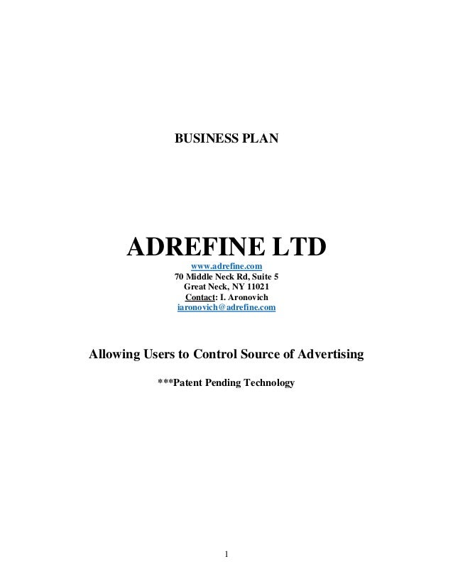 1 BUSINESS PLAN ADREFINE LTD www.adrefine.com 70 Middle Neck Rd, Suite 5 Great Neck, NY 11021 Contact: I. Aronovich iarono...