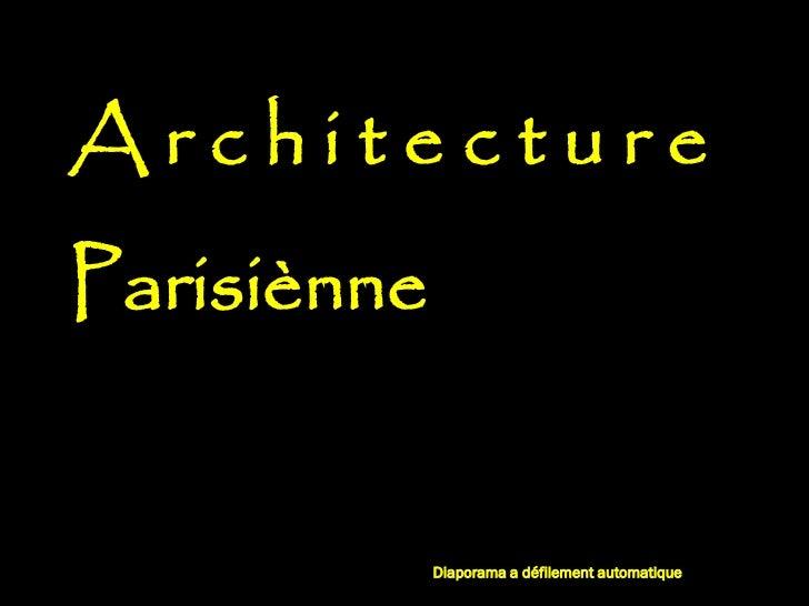 ArchitectureParisiènne             Diaporama a défilement automatique