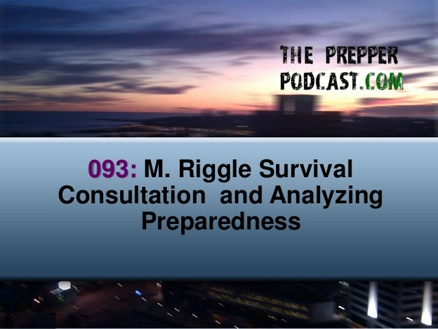 093: M. Riggle Survival Consultation and Analyzing Preparedness