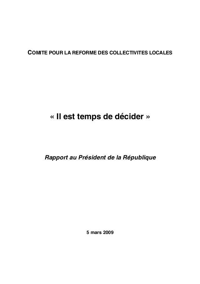 COMITE POUR LA REFORME DES COLLECTIVITES LOCALES  « Il est temps de décider »  Rapport au Président de la République  5 ma...