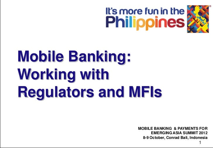 Mobile Banking:Working withRegulators and MFIs               MOBILE BANKING & PAYMENTS FOR                      EMERGING A...