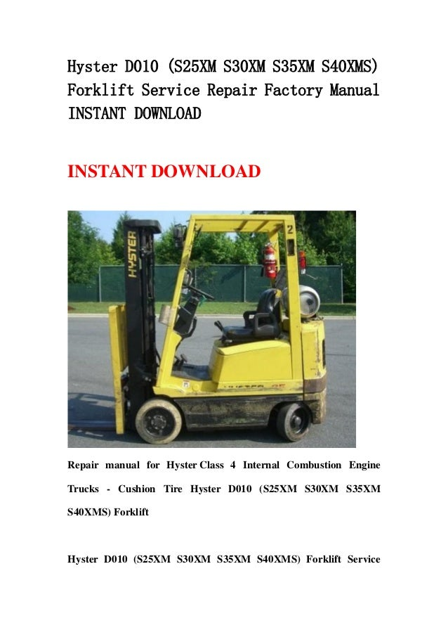 hyster d010 s25xm s30xm s35xm s40xms forklift service repair factor rh slideshare net Hyster Owner's Manual Hyster Owner's Manual