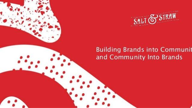Building Brands into Communit and Community Into Brands