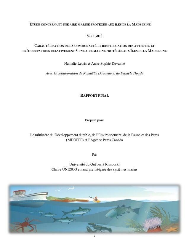 i ÉTUDE CONCERNANT UNE AIRE MARINE PROTÉGÉE AUX ÎLES DE LA MADELEINE VOLUME 2 CARACTÉRISATION DE LA COMMUNAUTÉ ET IDENTIFI...