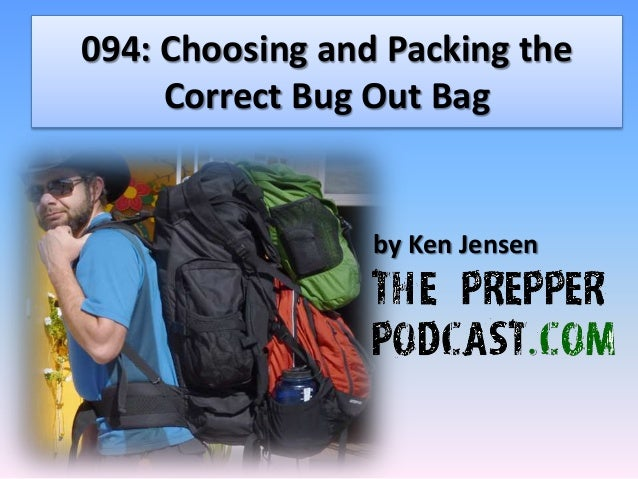 094: Choosing and Packing the Correct Bug Out Bag by Ken Jensen
