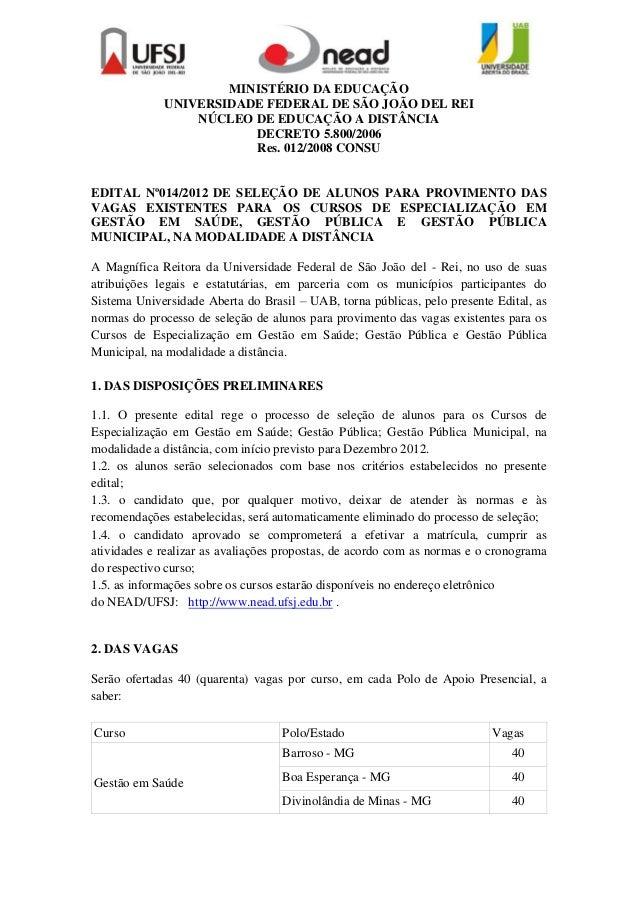 MINISTÉRIO DA EDUCAÇÃO             UNIVERSIDADE FEDERAL DE SÃO JOÃO DEL REI                 NÚCLEO DE EDUCAÇÃO A DISTÂNCIA...