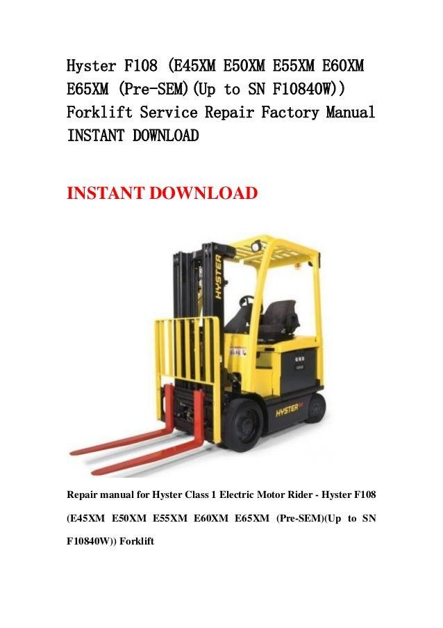 hyster f108 e45xm e50xm e55xm e60xm e65xm pre sem up to sn f10840w rh slideshare net Hyster S120xms Forklift Wiring Diagram Yale Forklift Wiring Diagram