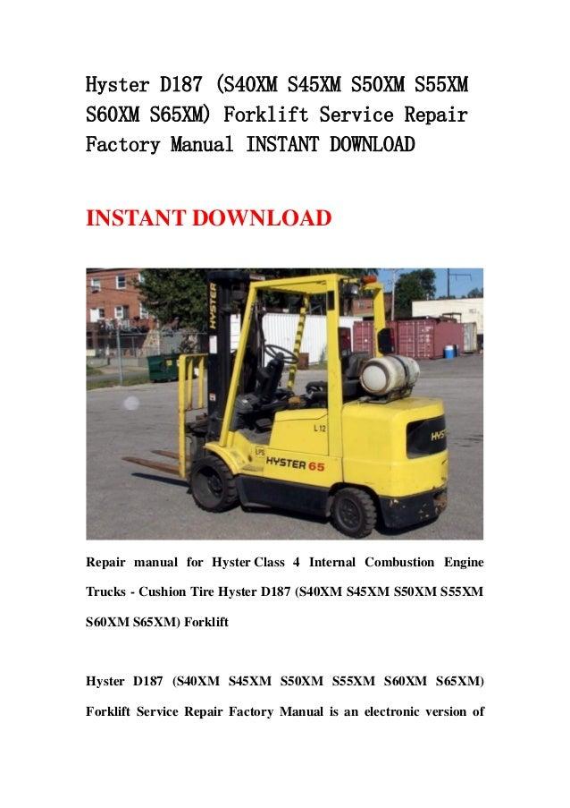 hyster d187 s40xm s45xm s50xm s55xm s60xm s65xm forklift service re rh slideshare net Hyster J40xt Parts Manual PDF Hyster Forklift Steering Column Wiring Diagram