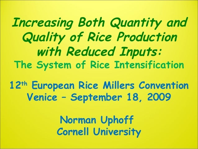 Increasing Both Quantity and Quality of Rice Production with Reduced Inputs: The System of Rice Intensification 12th Europ...
