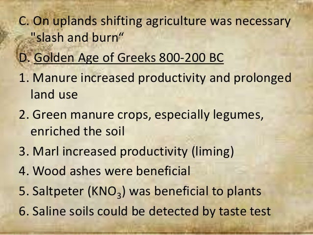 """C. On uplands shifting agriculture was necessary """"slash and burn"""" D. Golden Age of Greeks 800-200 BC 1. Manure increased p..."""