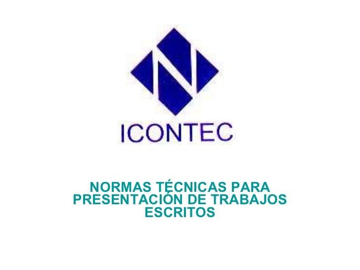 NORMAS TÉCNICAS PARA PRESENTACIÓN DE TRABAJOS ESCRITOS