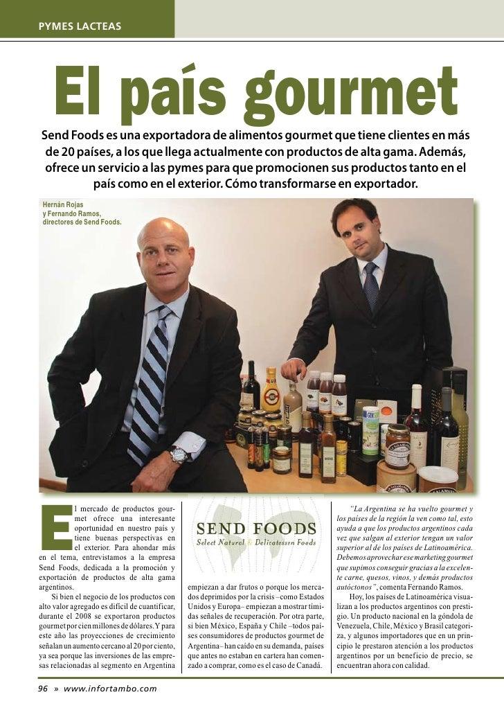PYMES LACTEAS          El país gourmet Send Foods es una exportadora de alimentos gourmet que tiene clientes en más  de 20...
