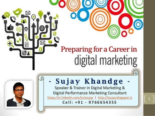 1 Preparing for a Career in - S u j a y K h a n d g e - Speaker & Trainer in Digital Marketing & Digital Performance Marke...