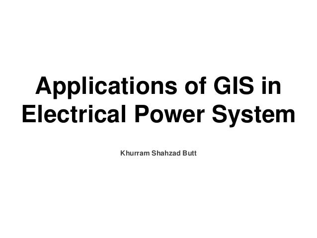 applications of gis in electrical power system