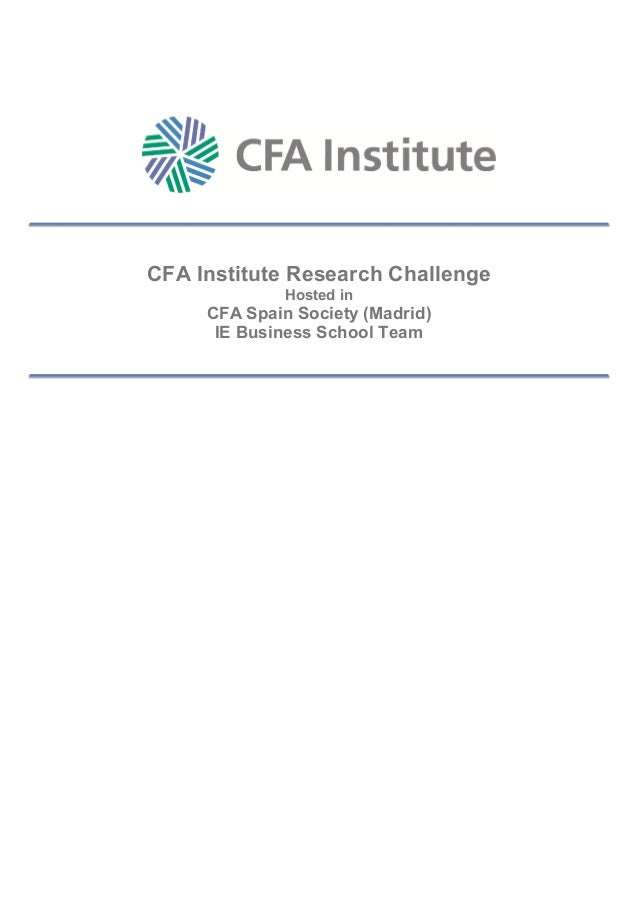 CFA Institute Research Challenge Hosted in CFA Spain Society (Madrid) IE Business School Team
