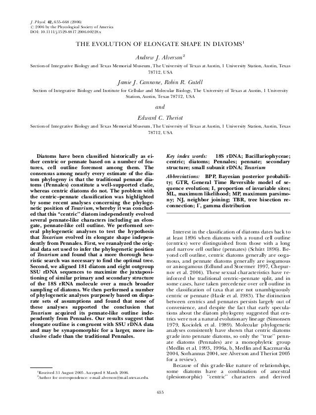 THE EVOLUTION OF ELONGATE SHAPE IN DIATOMS1Andrew J. Alverson2Section of Integrative Biology and Texas Memorial Museum, Th...