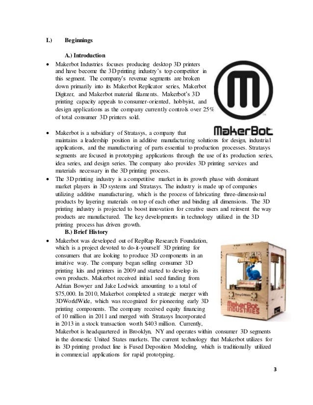 makerbot analysis Full analysis of stratasys and makerbot deal on june 19, desktop 3d printer company makerbot was acquired by stratasys for $403 million the next day, executives.