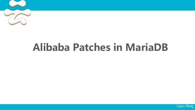 Alibaba Patches in MariaDB Lixun Peng
