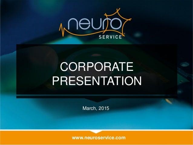 www.neuroservice.com CORPORATE PRESENTATION March, 2015