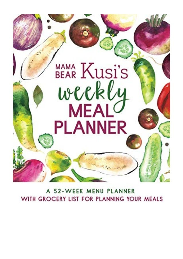 Mama Bear Kusi's Weekly Meal Planner PDF - Ashley Kusi A 52
