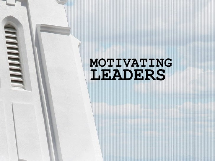 LEADERS MOTIVATING