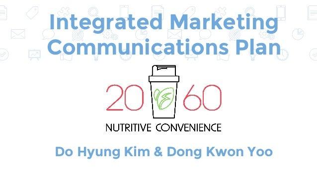 Do Hyung Kim & Dong Kwon Yoo Integrated Marketing Communications Plan