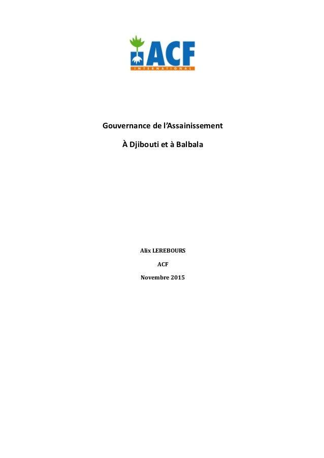 Gouvernance de l'Assainissement À Djibouti et à Balbala Alix LEREBOURS ACF Novembre 2015