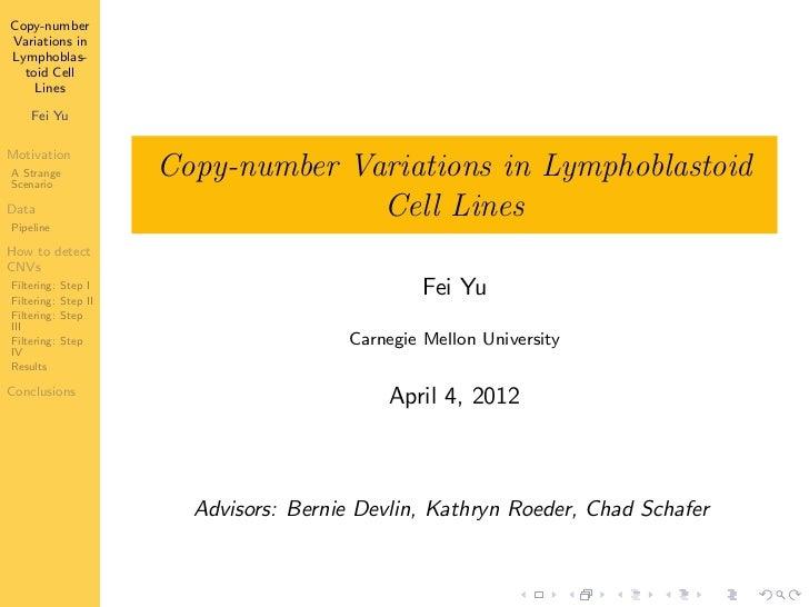 Copy-numberVariations inLymphoblas-  toid Cell    Lines    Fei YuMotivationA StrangeScenario                       Copy-nu...