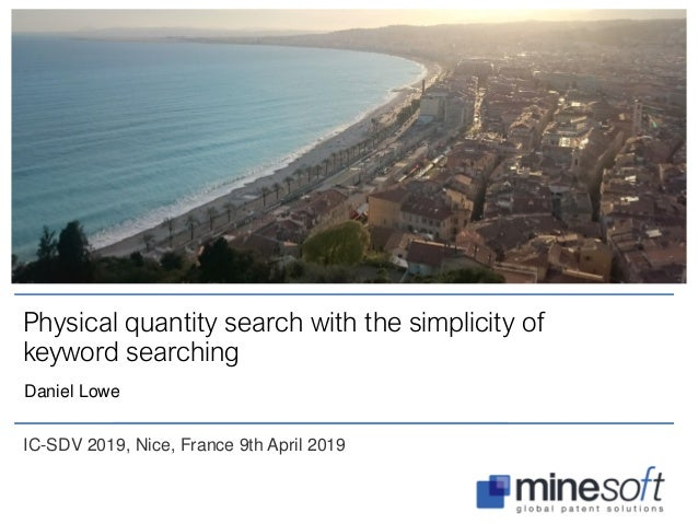 Physical quantity search with the simplicity of keyword searching Daniel Lowe IC-SDV 2019, Nice, France 9th April 2019