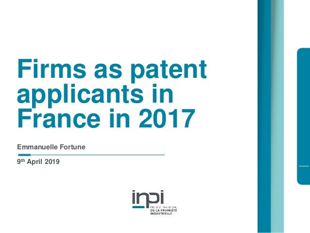 Firms as patent applicants in France in 2017 Emmanuelle Fortune 9th April 2019