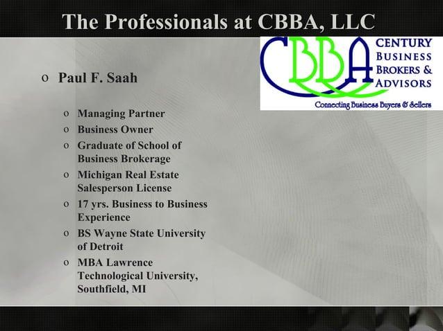 The Professionals at CBBA, LLCThe Professionals at CBBA, LLC o Paul F. Saah o Managing Partner o Business Owner o Graduate...