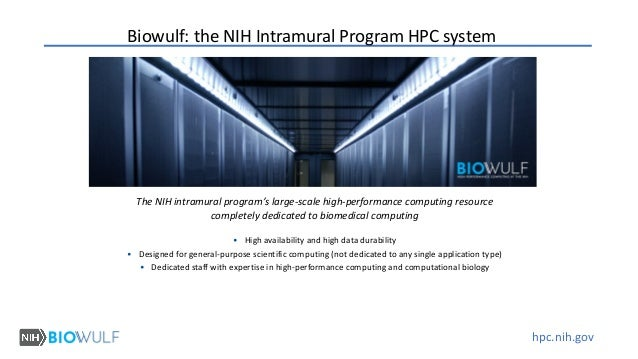 hpc.nih.gov The NIH intramural program's large-scale high-performance computing resource completely dedicated to biomedica...