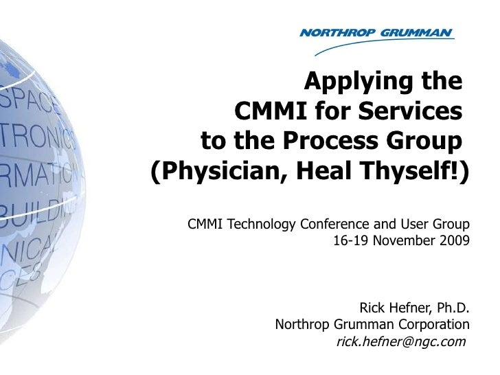 Applying the  CMMI for Services  to the Process Group  (Physician, Heal Thyself!) CMMI Technology Conference and User Grou...