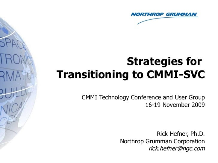 Strategies for  Transitioning to CMMI-SVC CMMI Technology Conference and User Group 16-19 November 2009 Rick Hefner, Ph.D....