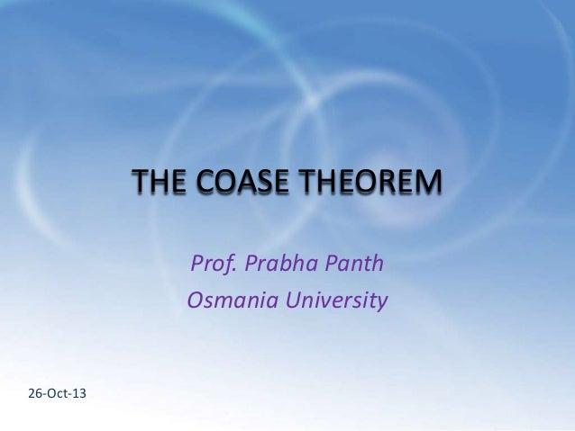 THE COASE THEOREM Prof. Prabha Panth Osmania University  26-Oct-13