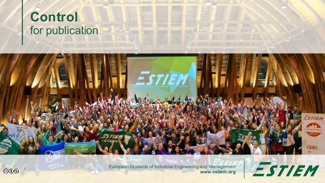 European Students of Industrial Engineering and Management www.estiem.org Control for publication 1