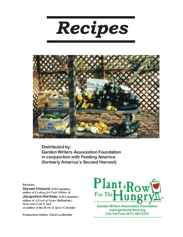Recipes             Distributed by:             Garden Writers Association Foundation             in conjunction with Fee...