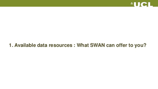 1. Available data resources : What SWAN can offer to you?