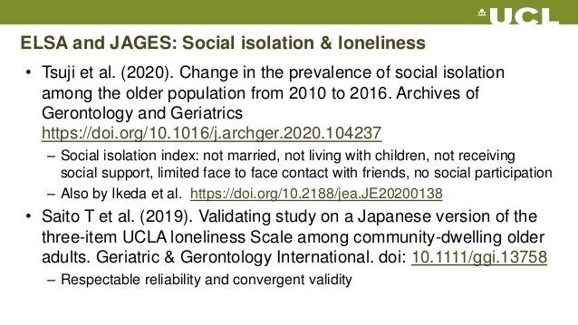 ELSA and JAGES: Social isolation & loneliness • Tsuji et al. (2020). Change in the prevalence of social isolation among th...