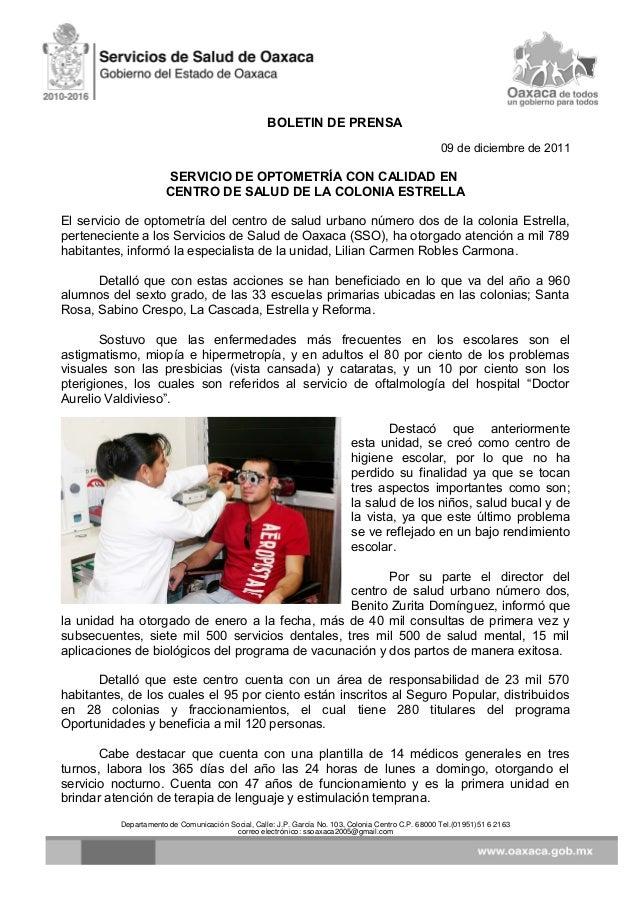 BOLETIN DE PRENSA 09 de diciembre de 2011 SERVICIO DE OPTOMETRÍA CON CALIDAD EN CENTRO DE SALUD DE LA COLONIA ESTRELLA El ...