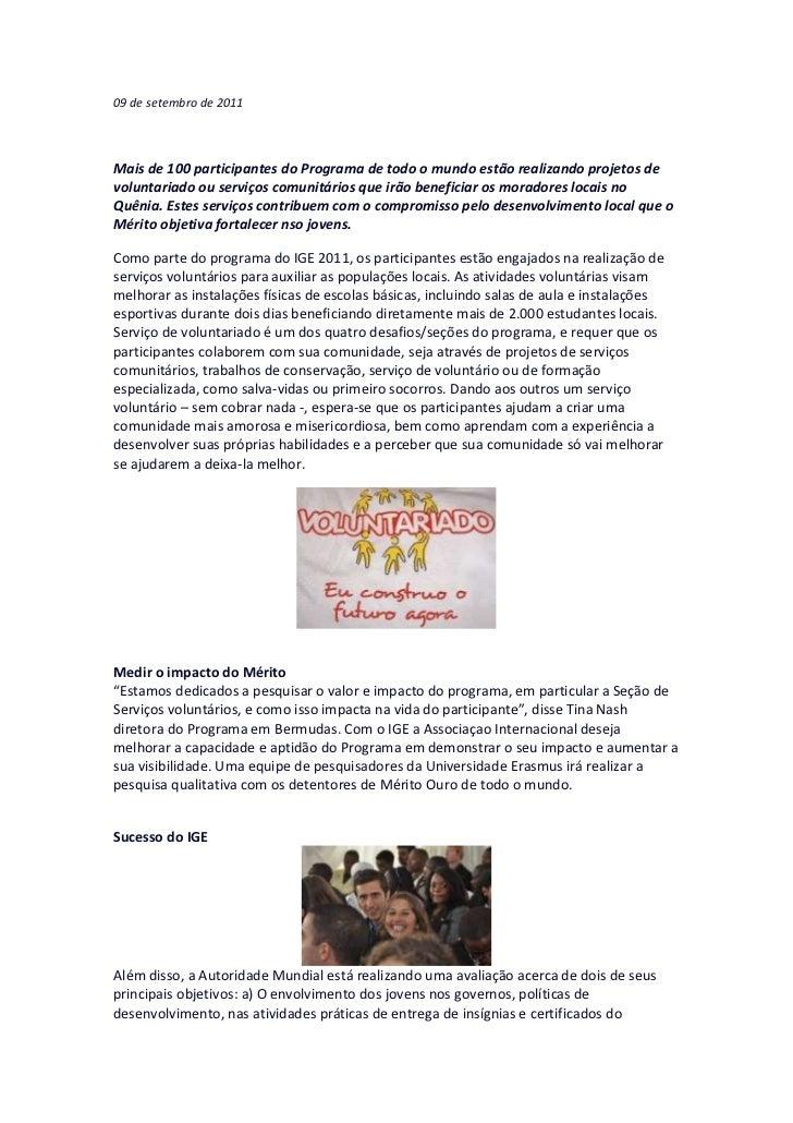 09 de setembro de 2011Mais de 100 participantes do Programa de todo o mundo estão realizando projetos devoluntariado ou se...