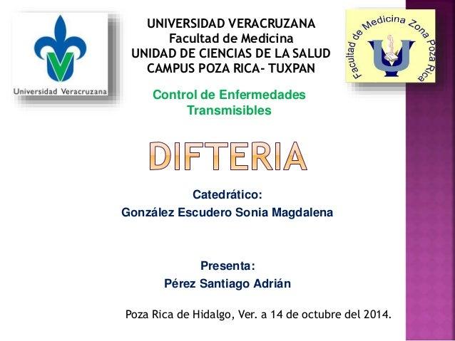 UNIVERSIDAD VERACRUZANA  Facultad de Medicina  UNIDAD DE CIENCIAS DE LA SALUD  CAMPUS POZA RICA- TUXPAN  Control de Enferm...