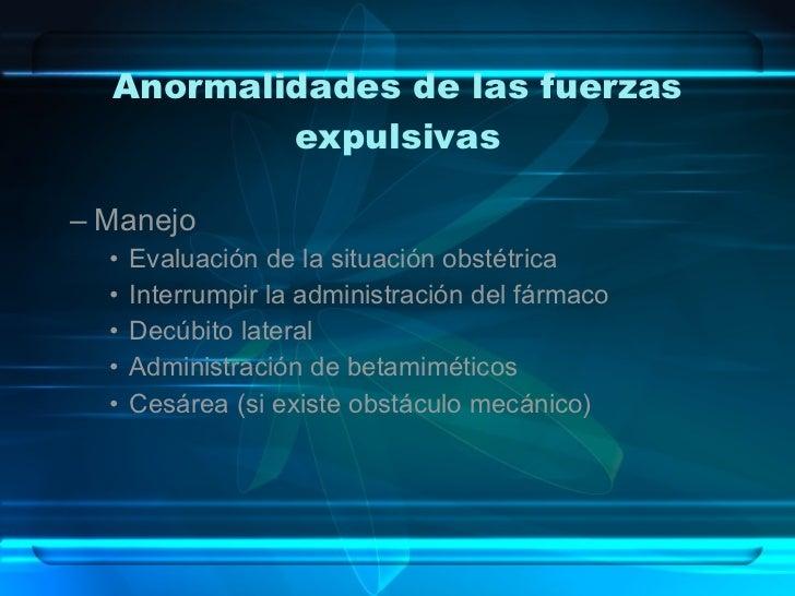 Anormalidades de las fuerzas expulsivas <ul><ul><li>Manejo </li></ul></ul><ul><ul><ul><li>Evaluación de la situación obsté...