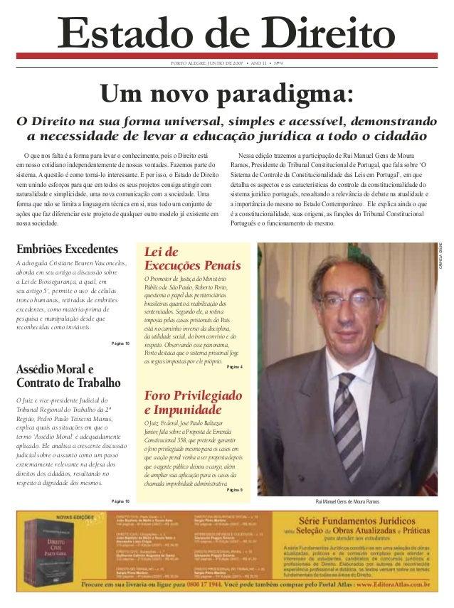 PORTO ALEGRE, JUNHO DE 2007 • ANO II • N° 9  Estado de Direito  Um novo paradigma:  O Direito na sua forma universal, simp...