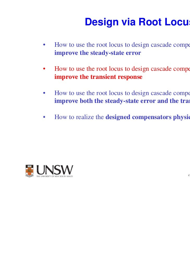 1              Design via Root Locus•   How to use the root locus to design cascade compensators to    improve the steady ...