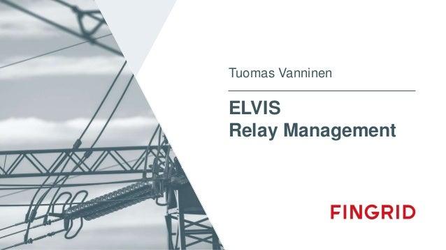 ELVIS Relay Management Tuomas Vanninen